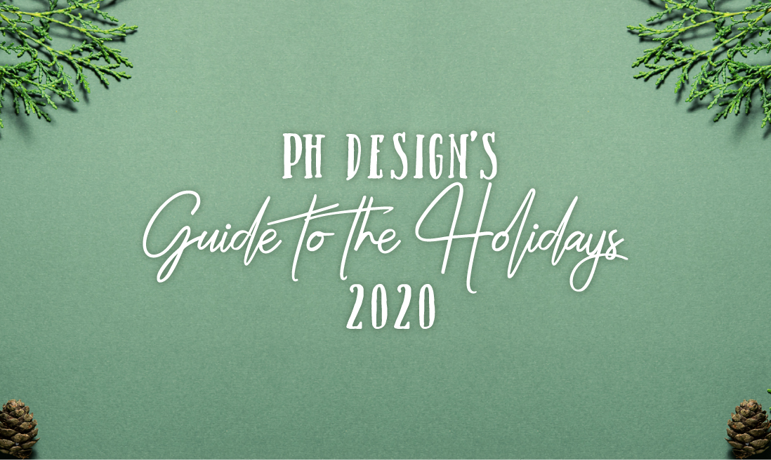 PH Design's Guide to the Holidays 2020